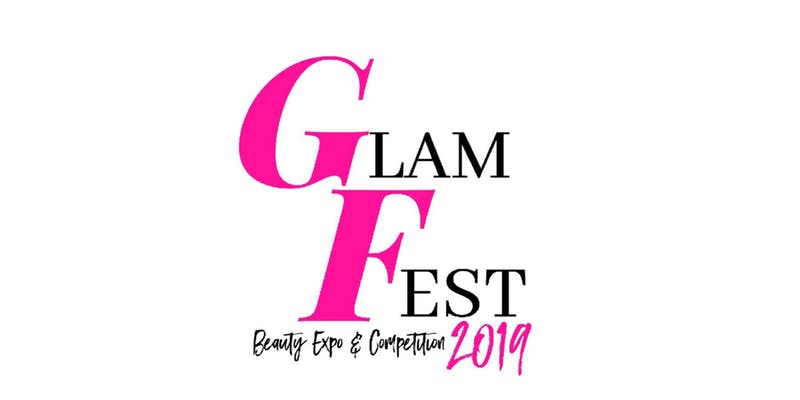 Glam Fest 2019 Beauty Expo & Competition NYC