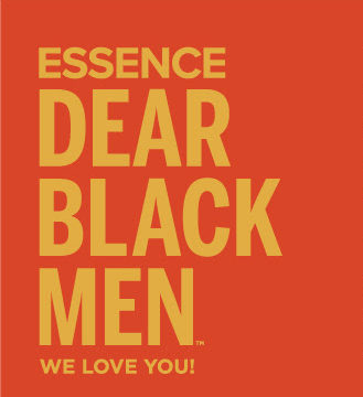 ESSENCE: Dear Black Men We Love You!